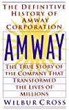 Amway: The True Story of the Company That