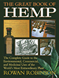 The Great Book of Hemp: The Complete Guide to the Environmental, Commercial, and Medicinal Uses of the World's Most…