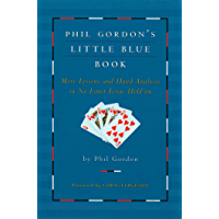 Phil Gordon's Little Blue Book: More Lessons and Hand Analysis in No Limit Texas Hold'em (English Edition)