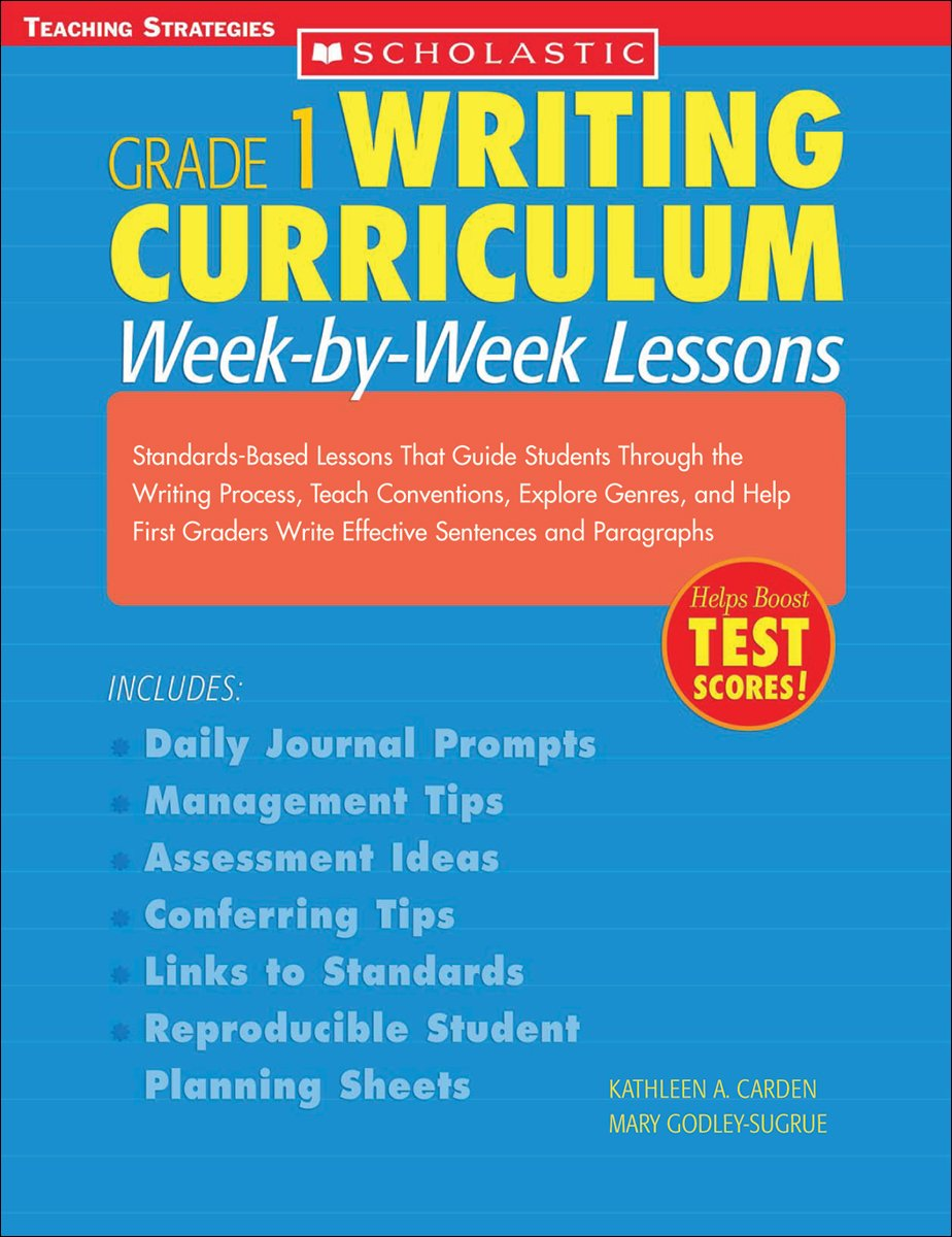 Writing Curriculum: Week-By-Week Lessons: Grade 1: Standards-Based Lessons That Guide Students Through the Writing Process, Teach Conventions, Explore ... and Paragraphs (Grade 1 Writing Curriculum) pdf