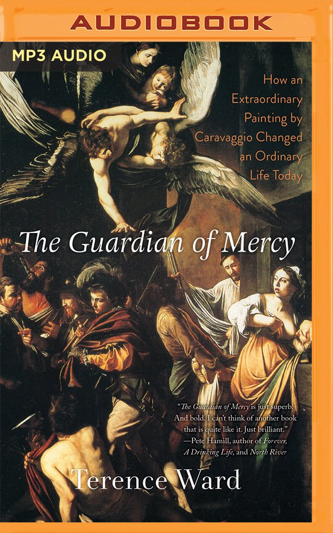 The Guardian of Mercy: How an Extraordinary Painting by Caravaggio Changed an Ordinary Life Today PDF ePub book