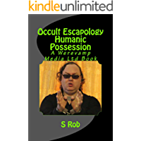 Occult Escapology Humanic Possession (English Edition)
