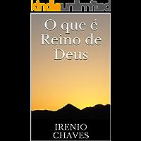 O que é Reino de Deus (Reflexões Bíblicas)