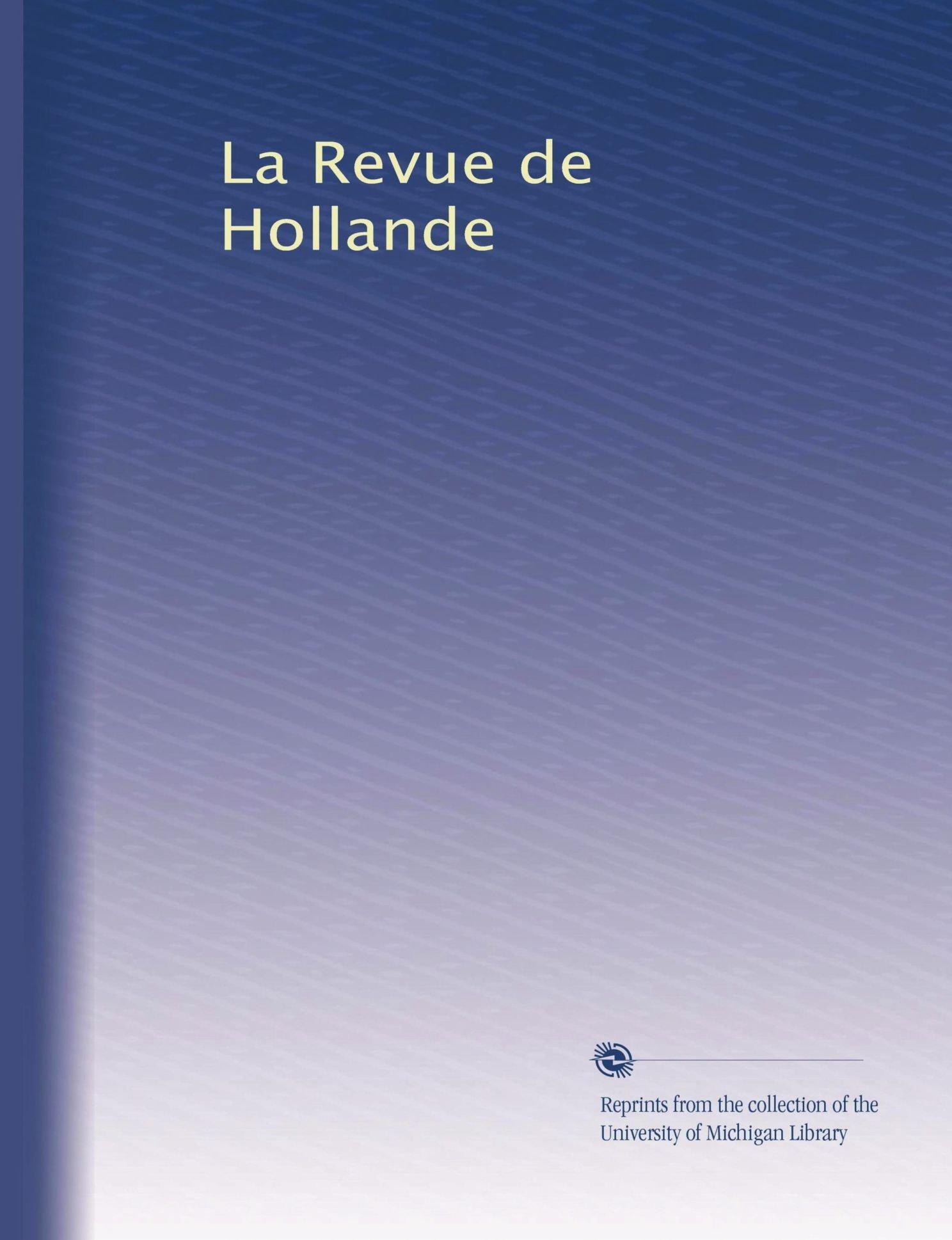 La Revue de Hollande (Volume 3) (French Edition) ebook