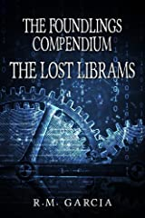 The Lost Librams:The Foundlings Compendium One Kindle Edition