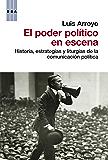 El poder político en escena (ENSAYO)