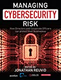 Managing Cybersecurity Risk: How Directors and Corporate Officers Can Protect their Businesses