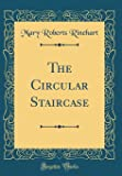 The Circular Staircase (Classic Reprint)