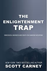 The Enlightenment Trap: Obsession, Madness and Death on Diamond Mountain Kindle Edition