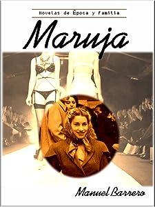 MARUJA: Biografía de una diseñadora española (Novelas de Epoca y Familia nº 2)