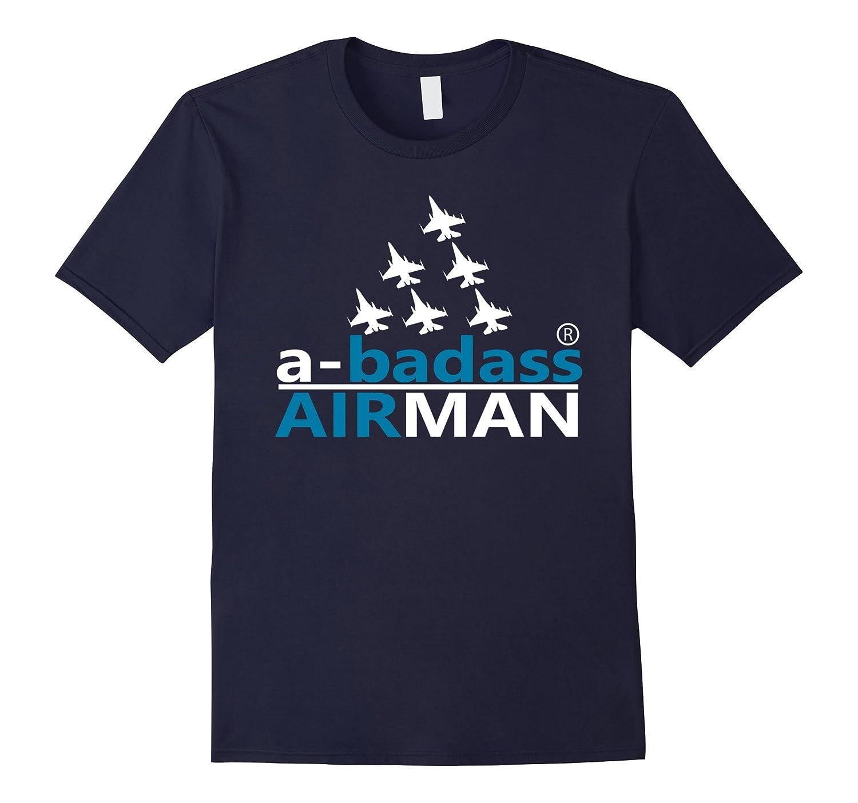 AIRMAN-AIRFORCE SHIRTS  A-BADASS AIRMAN TEES SHIRT-TJ