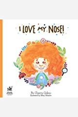 I Love My Nose: A body positive book for kids Paperback