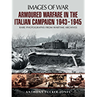 Armoured Warfare in the Italian Campaign : 1943 to 1945 (Images of War)