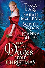 How the Dukes Stole Christmas: A Holiday Romance Anthology Kindle Edition