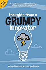 Thoughts from a Grumpy Innovator Kindle Edition