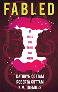 Fabled: 17 Tales You Think You Know