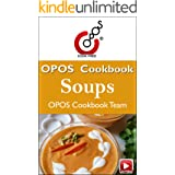 Soups: OPOS Cookbook (Soups: OPOS Cookbooks 1)