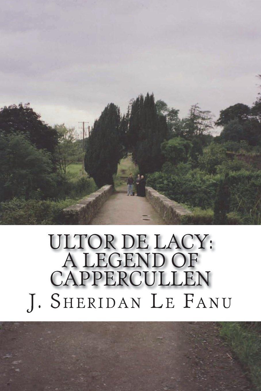 Read Online Ultor De Lacy: A Legend of Cappercullen PDF