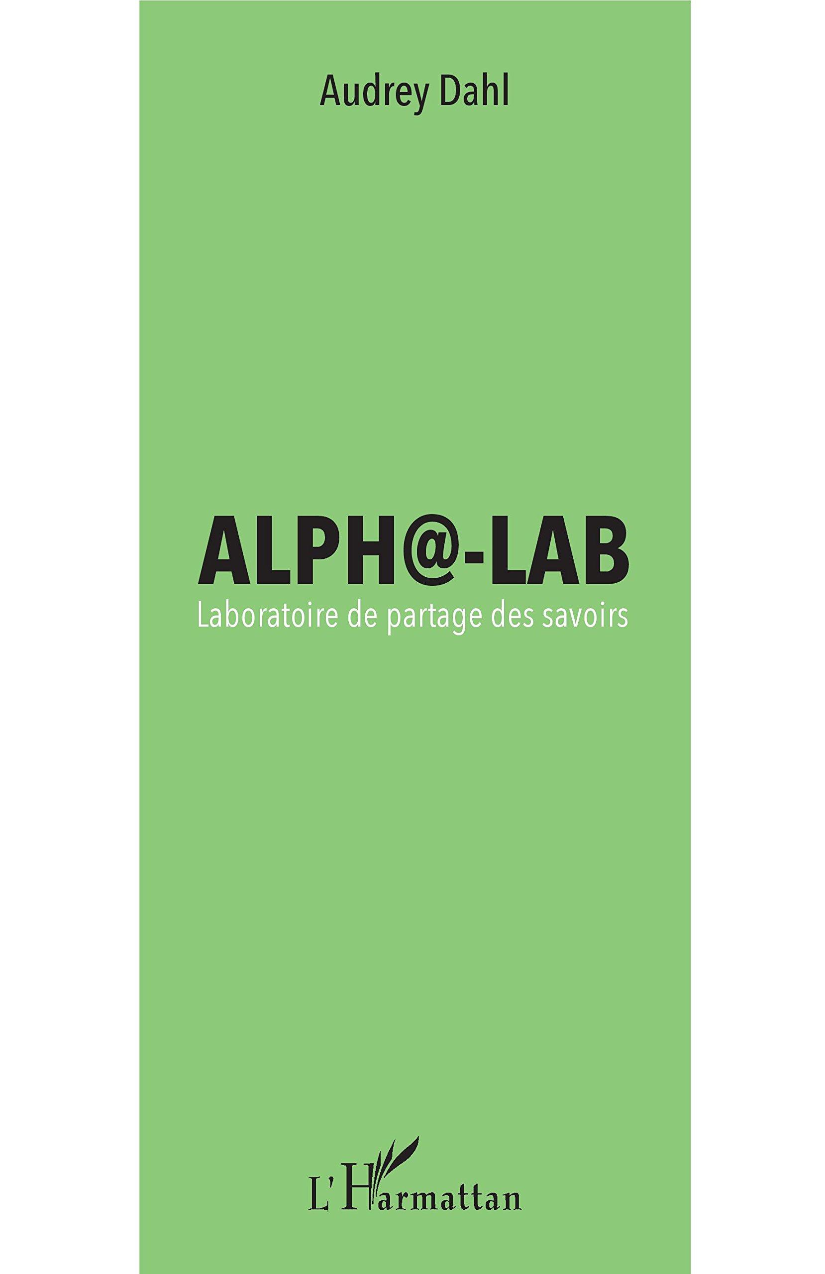 Read Online Alpha-Lab: Laboratoire de partage des savoirs (French Edition) pdf epub