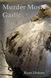 Murder Most Garlic