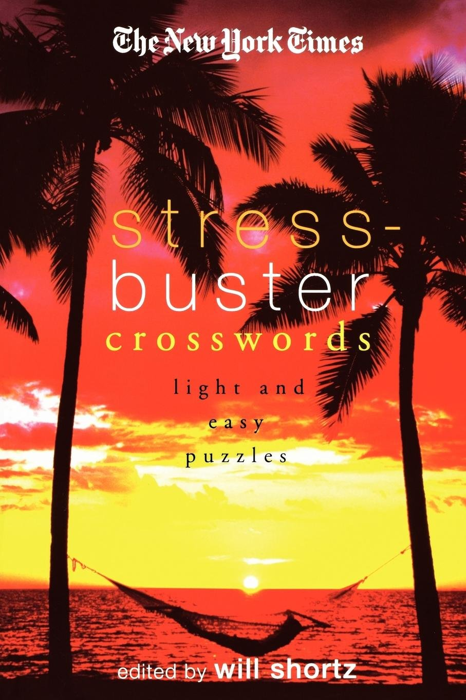 The New York Times Stress-Buster Crosswords: Light and Easy Puzzles pdf epub