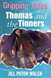 Thomas and the Tinners (Gripping Tales)