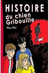 Histoire du chien Gribouille (French Edition) Kindle Edition