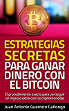 Estrategias secretas para ganar dinero con el Bitcoin: El procedimiento exacto para conseguir un ingreso extra con las criptomonedas