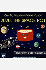The Space Pot (Tales from outer space Book 1) Kindle Edition