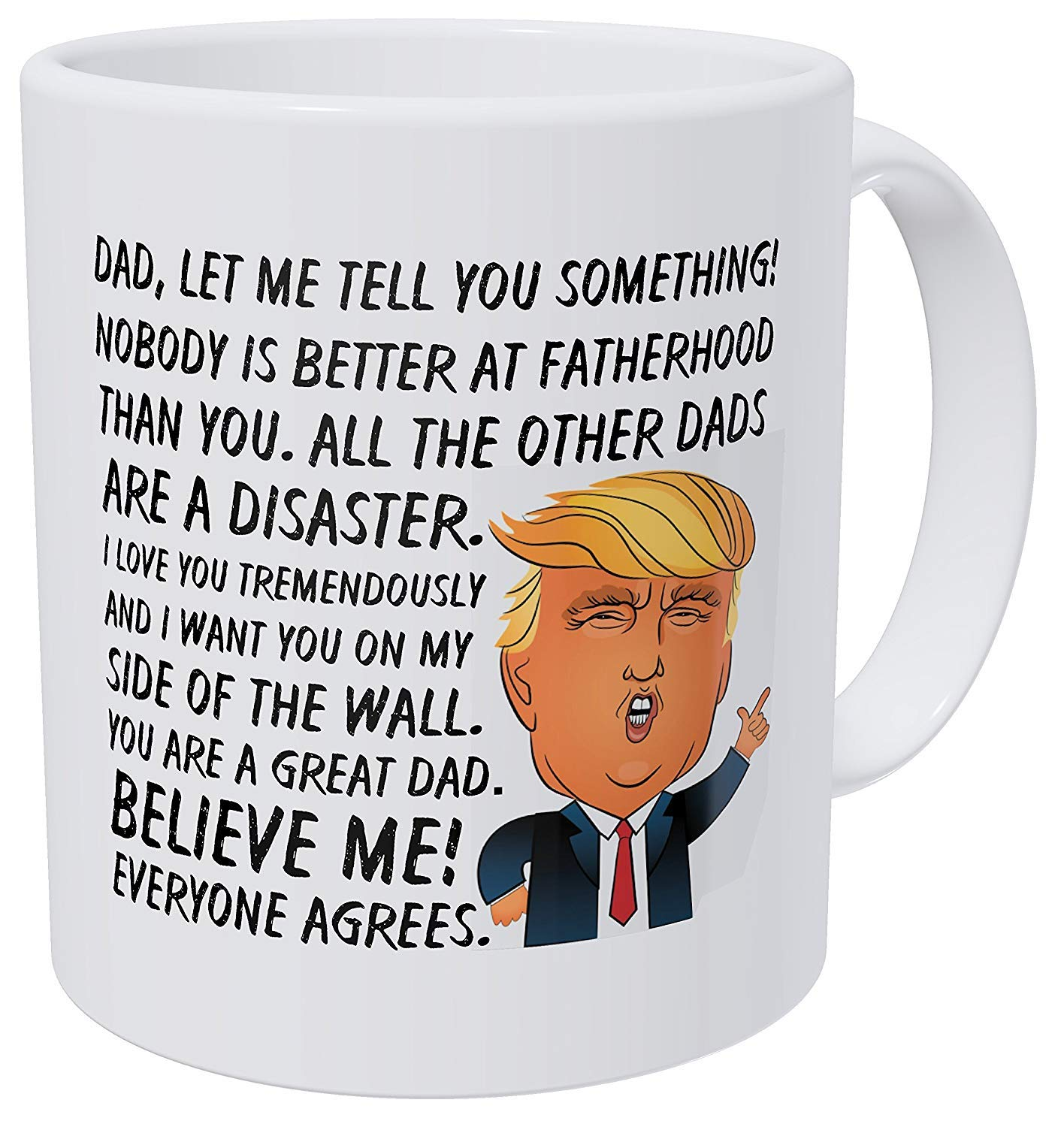Willcallyou Dad, Nobody Is Better At Fatherhood, I Love You And I Want You On My Side, Fathers Day, 11 Ounces Funny White Coffee Mug