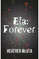 Ela: Forever (Waking Forever Series Book 2) Kindle Edition