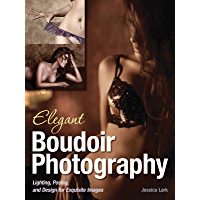 Elegant Boudoir Photography: Lighting, Posing, and Design for Exquisite Images book cover