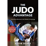 The Judo Advantage: Controlling Movement with Modern Kinesiology. For All Grappling Styles (Martial Science)