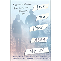 Love You Hard: A Memoir of Marriage, Brain Injury, and Reinventing Love (English Edition)