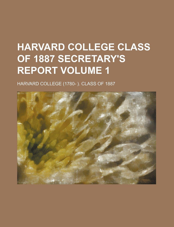 Download Harvard College Class of 1887 secretary's report Volume 1 PDF