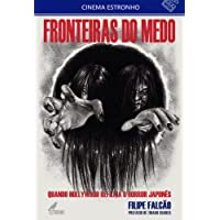 Fronteiras do Medo: Quando Hollywood Refilma o Horror Japonês (Volume 7)