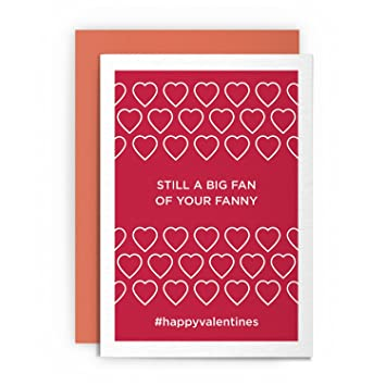 Valentines Day Card Funny Rude Humorous Still A Big Fan Of Your
