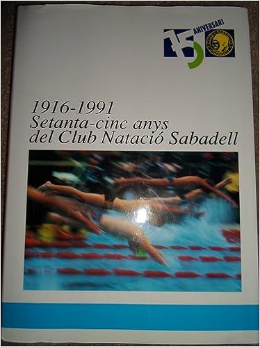 bcc003d1098 1916-1991 Setanta-cinc Anys Del Club Natacio Sabadell  Josep Costajussa  Oliver