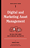 Digital and Marketing Asset Management: The Real Story about DAM Technology and Practices (Digital Reality Checks Book 1…