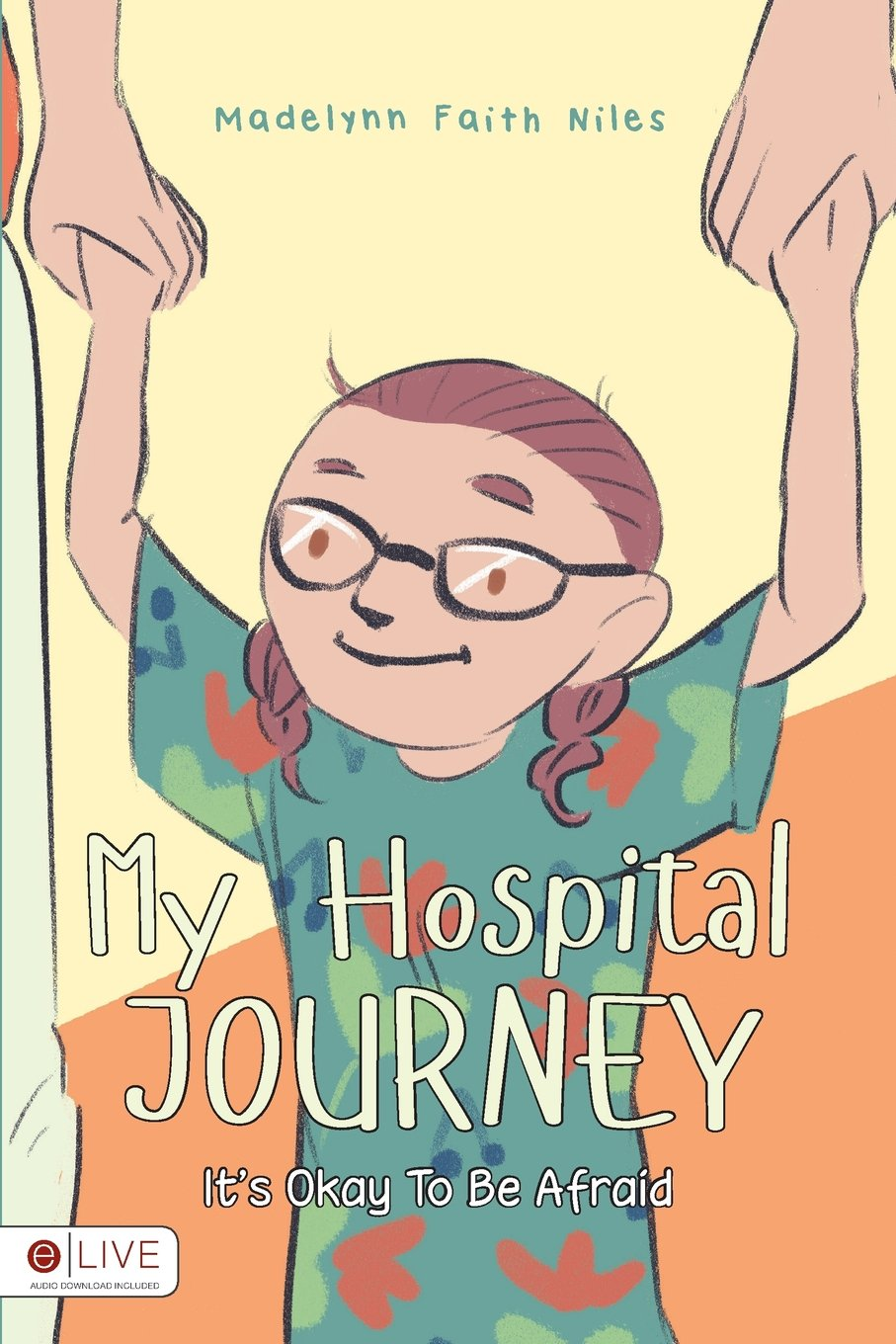 Download My Hospital Journey: It's Okay to Be Afraid, eLive Audio Download Included pdf epub