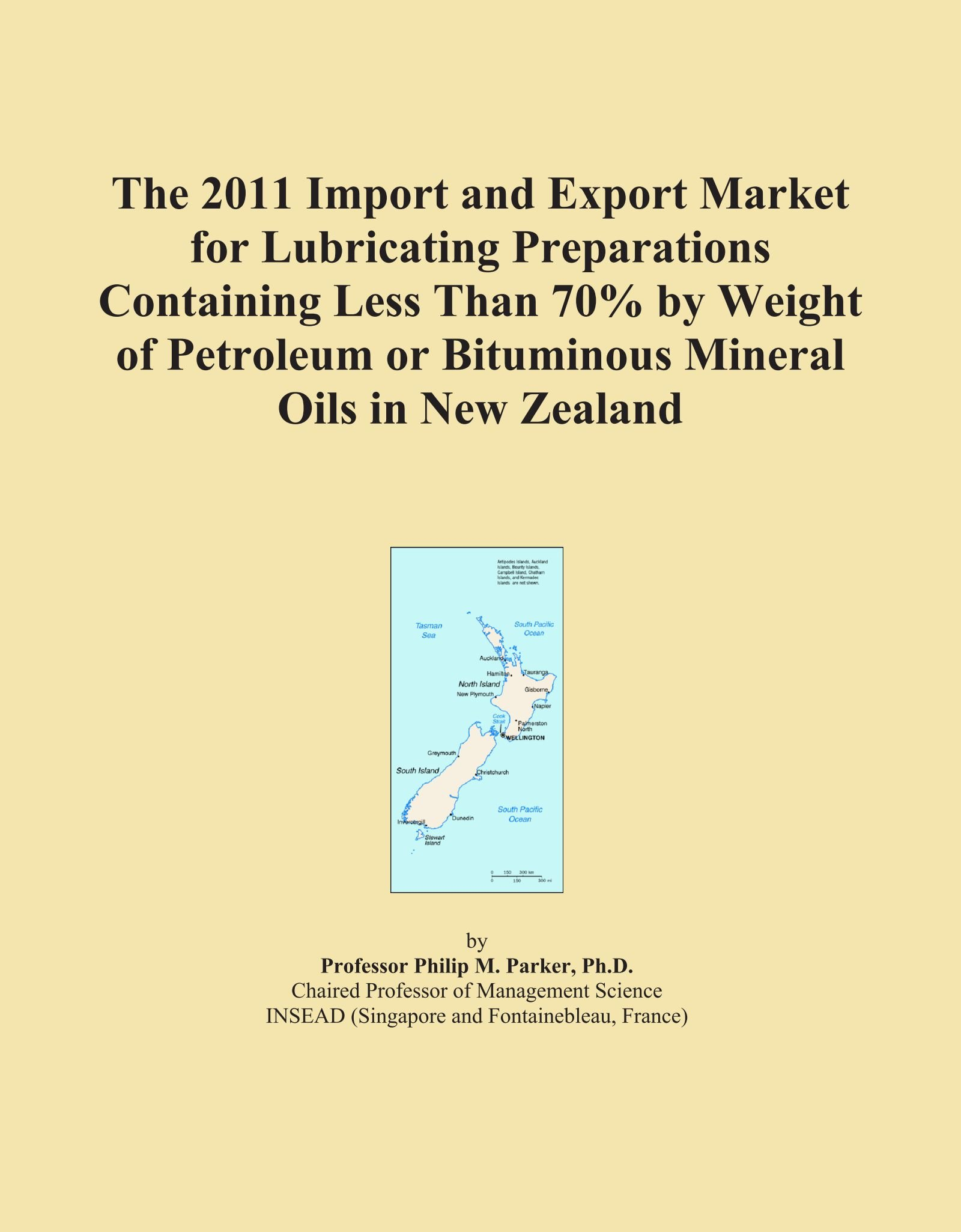 Read Online The 2011 Import and Export Market for Lubricating Preparations Containing Less Than 70% by Weight of Petroleum or Bituminous Mineral Oils in New Zealand pdf