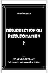 Résurrection ou ressuscitation ? (French Edition) Kindle Edition