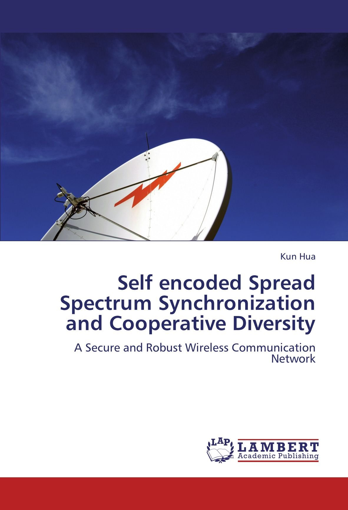 Self encoded Spread Spectrum Synchronization and Cooperative Diversity: A Secure and Robust Wireless Communication Network PDF