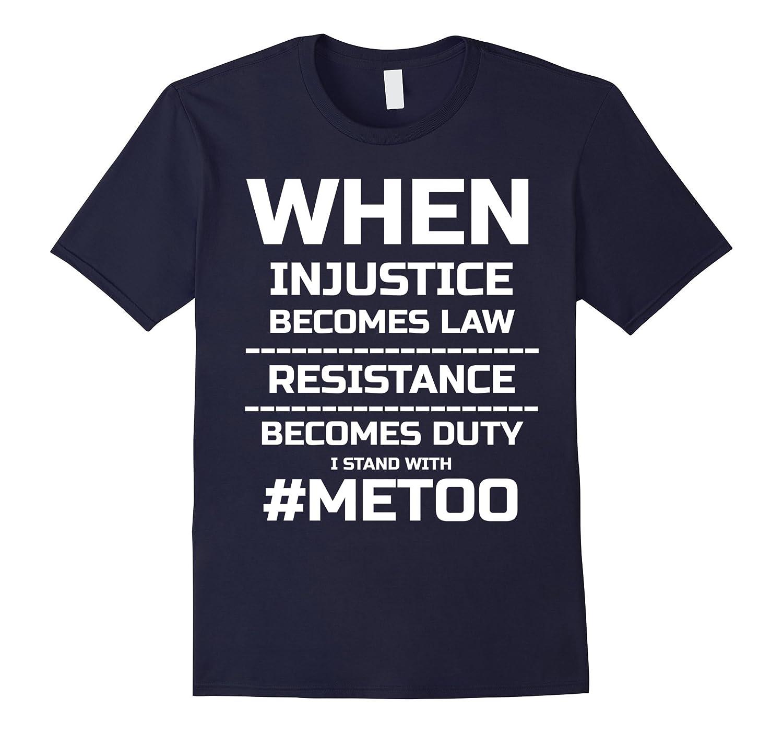 Me too T Shirt Womens Rights Shirt Metoo Hashtag T Shirt-FL