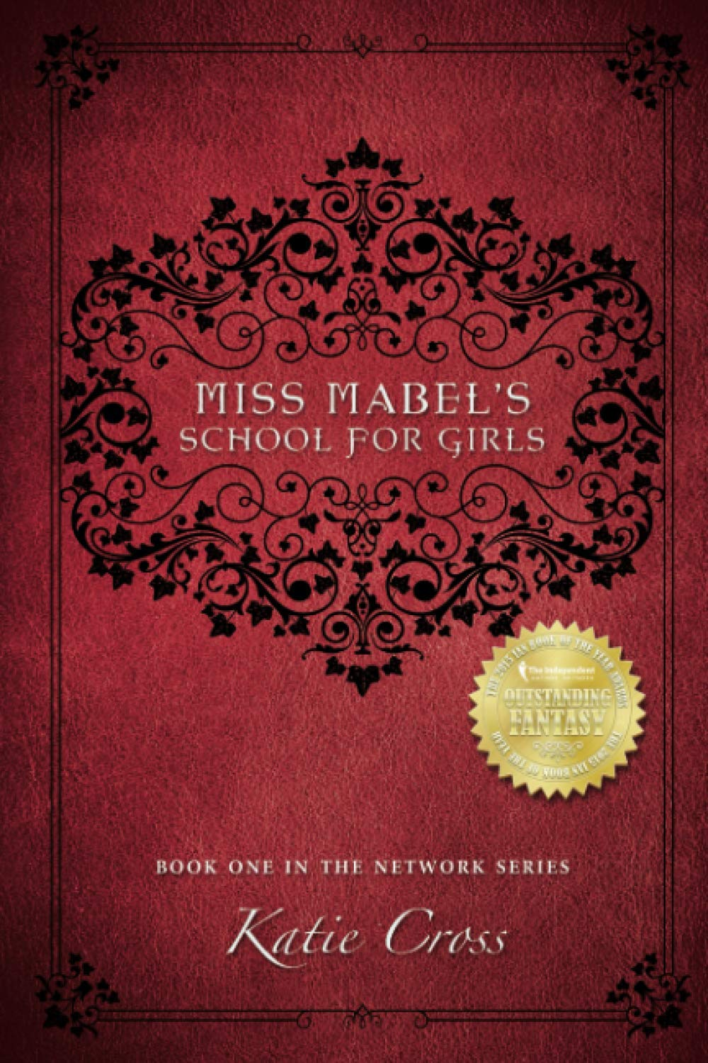 Miss Mabel S School For Girls The Network Series Cross Katie 9780991531905 Books