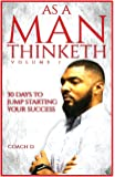 As A Man Thinketh: 30 Days to Jumpstarting Your Success (Volume 1)