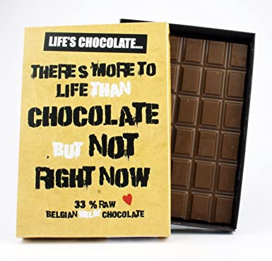 Theres More To Life Than Chocolate 85 Gram Best Lifes Chocolate