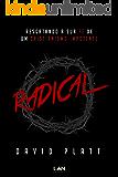 Radical: Resgatando a sua fé de um cristianismo impotente