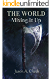 Mixing It Up (The World Book 2) (English Edition)