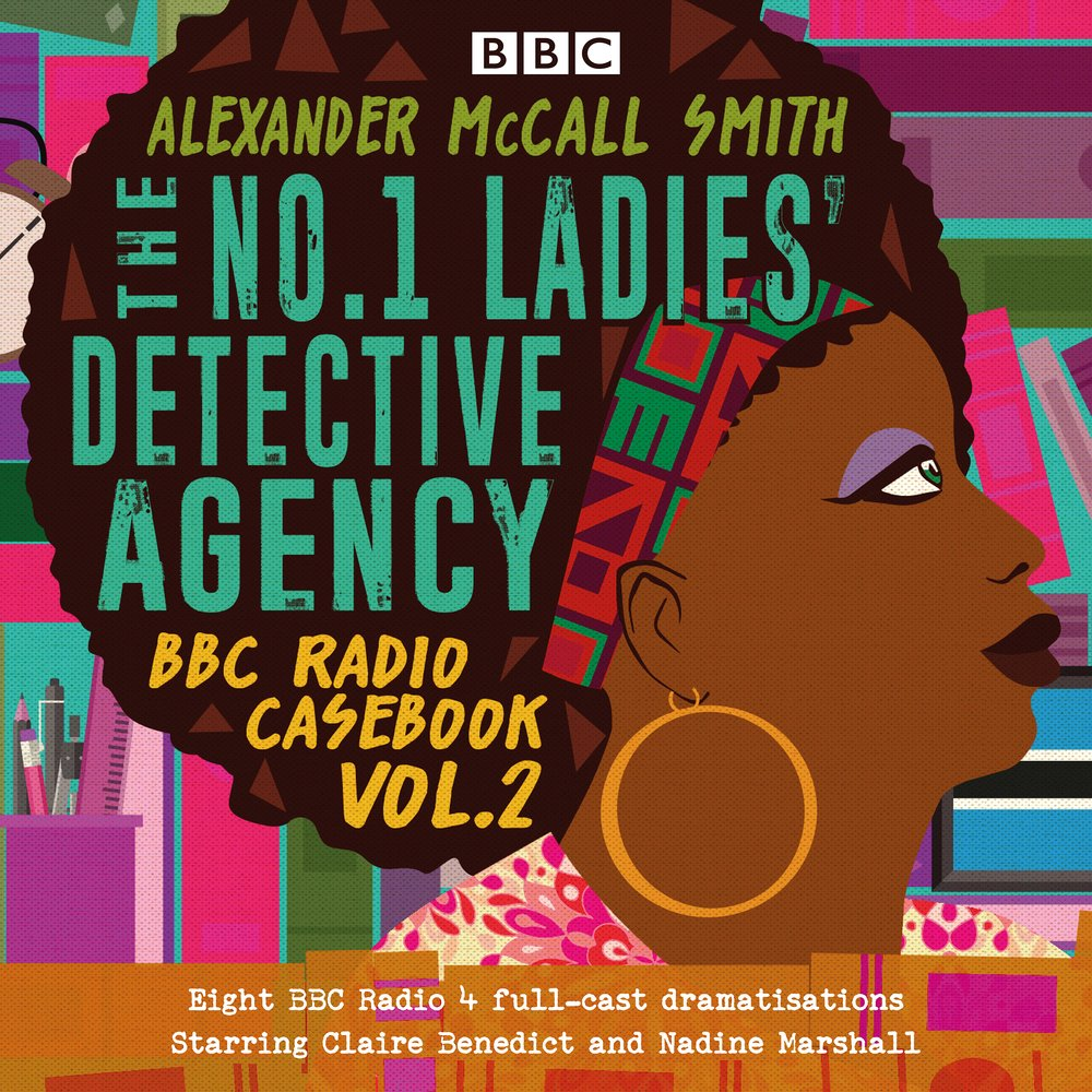 The No.1 Ladies' Detective Agency: BBC Radio Casebook Vol.2: Eight BBC Radio 4 Full-Cast Dramatisations (No. 1 Ladies' Detective Agency Series)